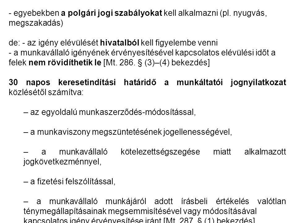 - egyebekben a polgári jogi szabályokat kell alkalmazni (pl.