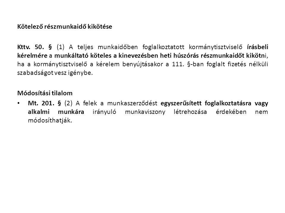 Kötelező részmunkaidő kikötése Kttv. 50.