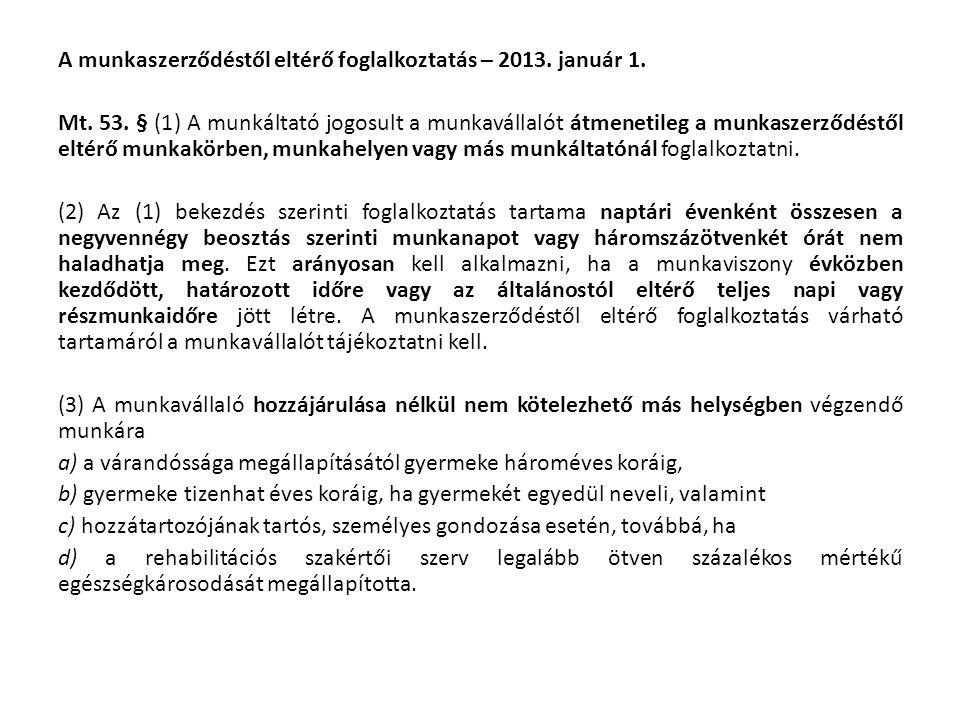 A munkaszerződéstől eltérő foglalkoztatás – 2013. január 1.