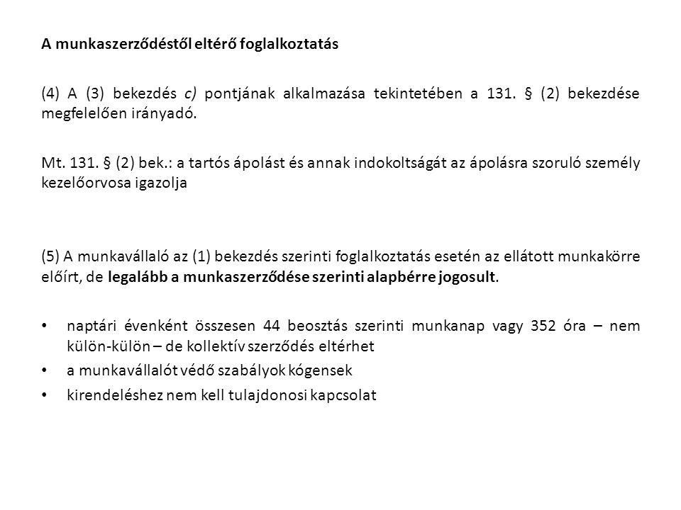 A munkaszerződéstől eltérő foglalkoztatás (4) A (3) bekezdés c) pontjának alkalmazása tekintetében a 131.