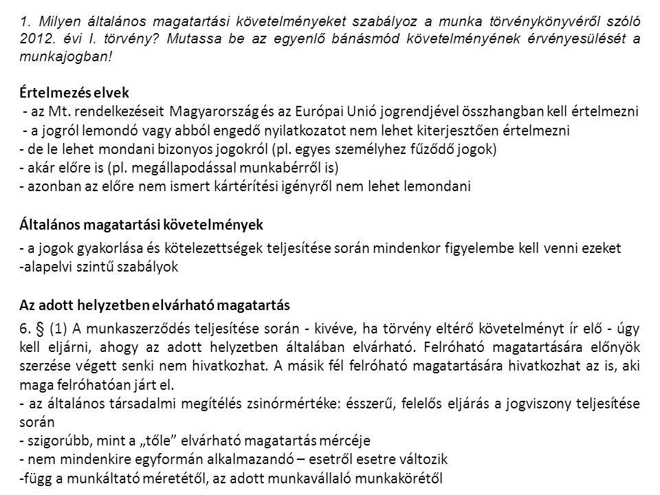1. Milyen általános magatartási követelményeket szabályoz a munka törvénykönyvéről szóló 2012.