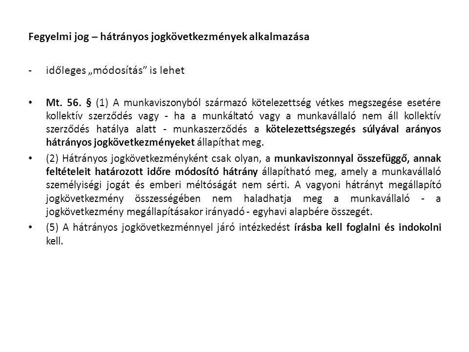 """Fegyelmi jog – hátrányos jogkövetkezmények alkalmazása -időleges """"módosítás is lehet Mt."""