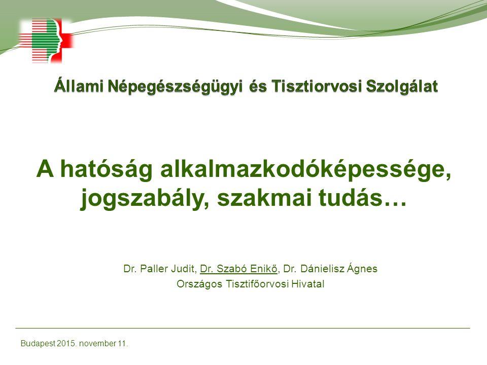Dr. Paller Judit, Dr. Szabó Enikő, Dr.