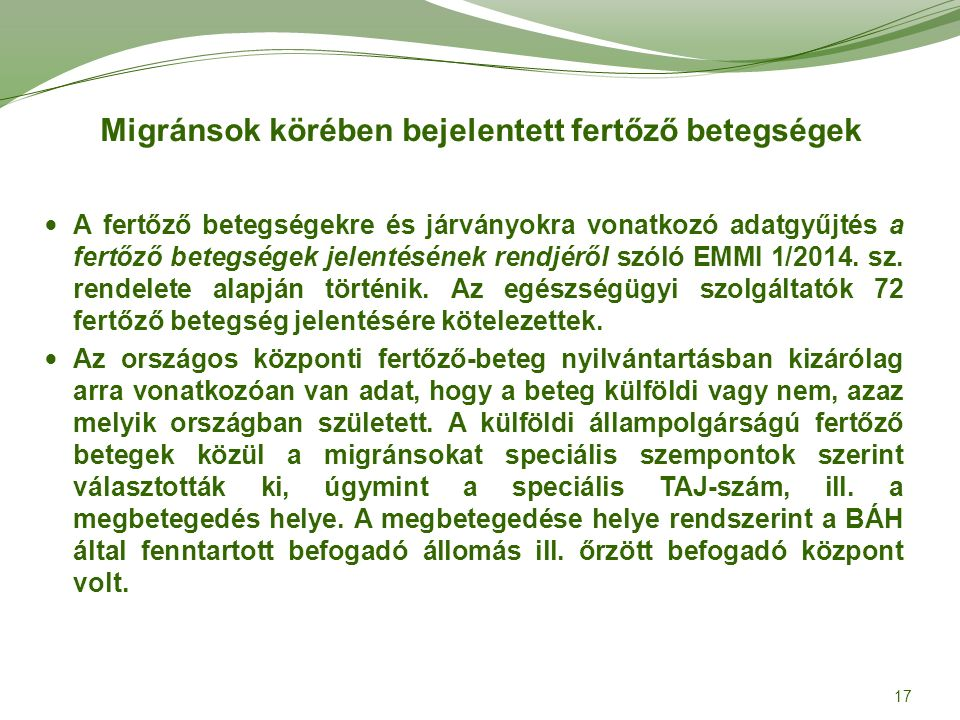 Migránsok körében bejelentett fertőző betegségek A fertőző betegségekre és járványokra vonatkozó adatgyűjtés a fertőző betegségek jelentésének rendjéről szóló EMMI 1/2014.