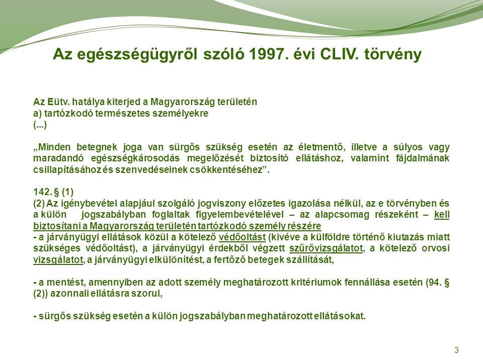 3 Az egészségügyről szóló 1997. évi CLIV. törvény Az Eütv.