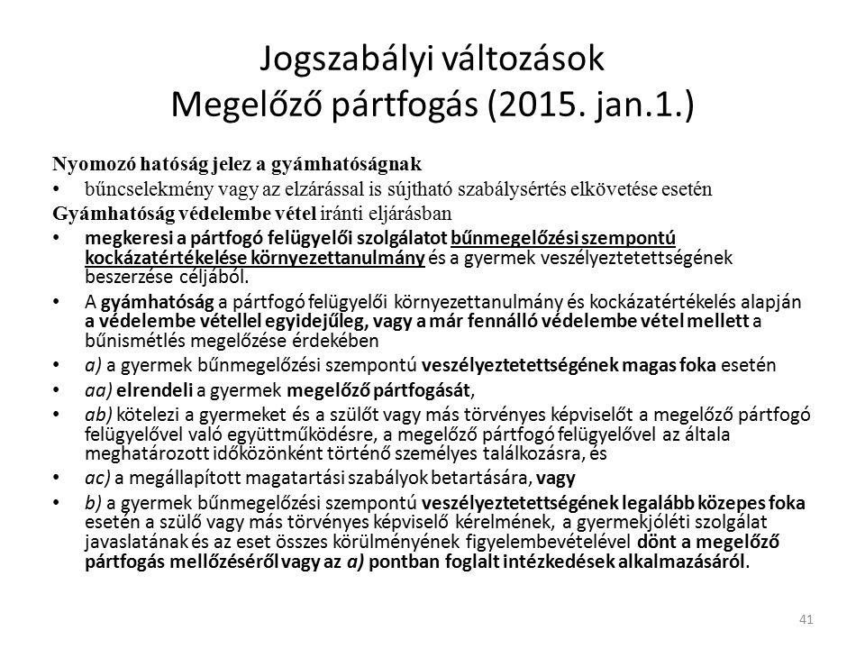 Jogszabályi változások Megelőző pártfogás (2015.