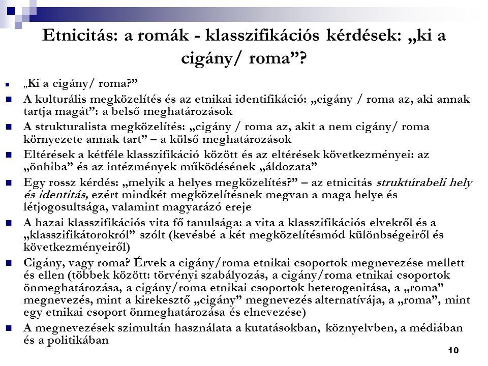 """10 Etnicitás: a romák - klasszifikációs kérdések: """"ki a cigány/ roma ."""