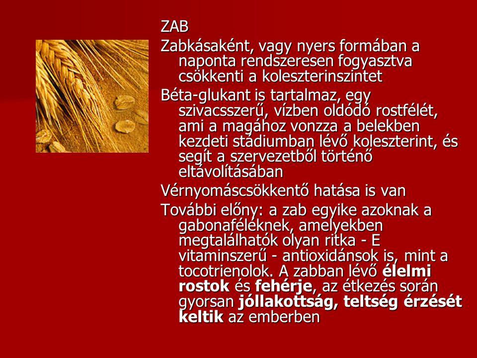 ZAB Zabkásaként, vagy nyers formában a naponta rendszeresen fogyasztva csökkenti a koleszterinszintet Béta-glukant is tartalmaz, egy szivacsszerű, víz