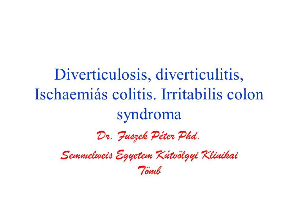 Diverticulosis, diverticulitis, Ischaemiás colitis.
