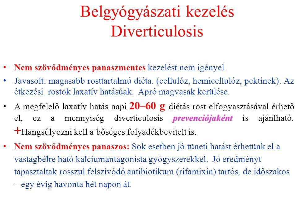 Belgyógyászati kezelés Diverticulosis Nem szövődményes panaszmentes kezelést nem igényel.