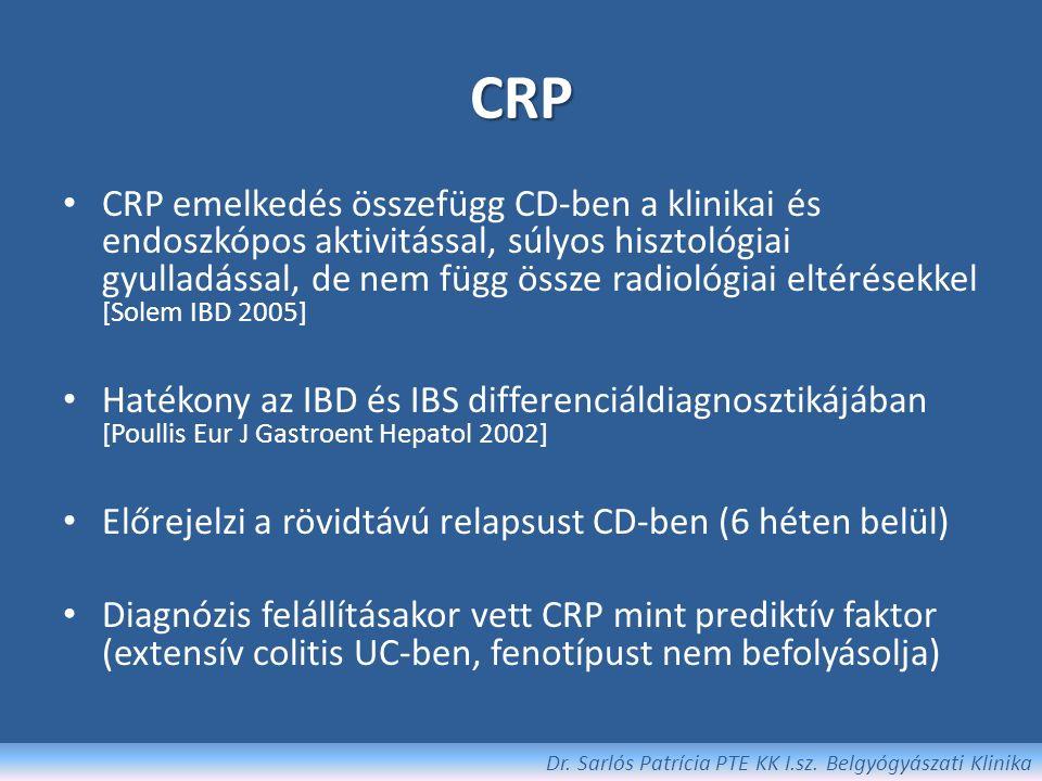 Biomarkerek Szerológiai markerek: – CRP, We – Thrombocytaszám – Autoantitestek: pANCA, ASCA – Albumin – Procalcitonin – Orosomucoid Széklet markerek: – Calprotectin – Lactoferrin Dr.