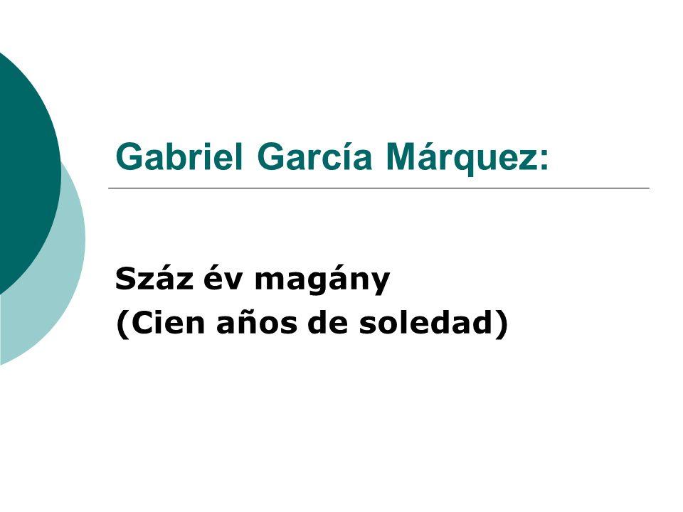 Gabriel García Márquez: Száz év magány (Cien años de soledad)