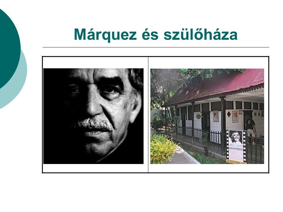 Márquez és szülőháza