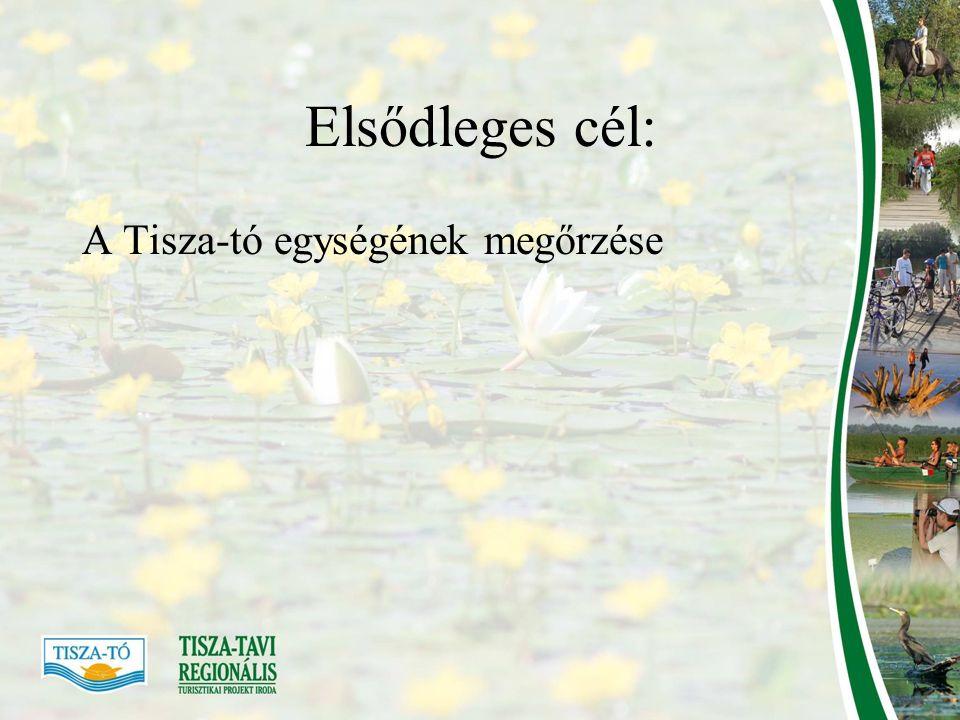Elsődleges cél: A Tisza-tó egységének megőrzése