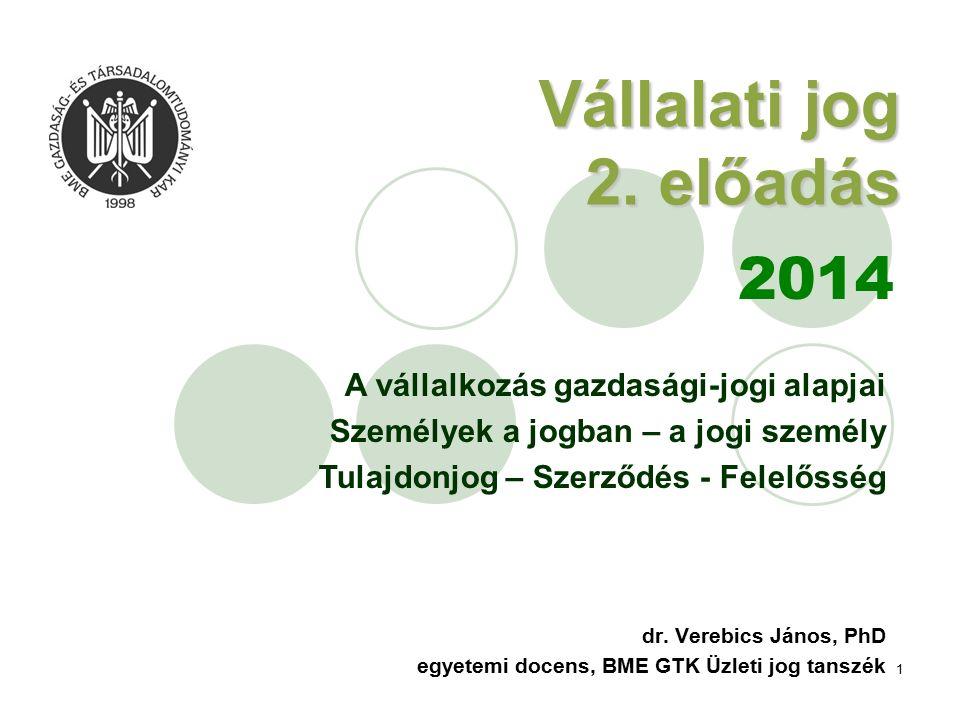 2 Áttekintés: I.A VÁLLALKOZÁS GAZDASÁGI-JOGI ALAPJAI I.