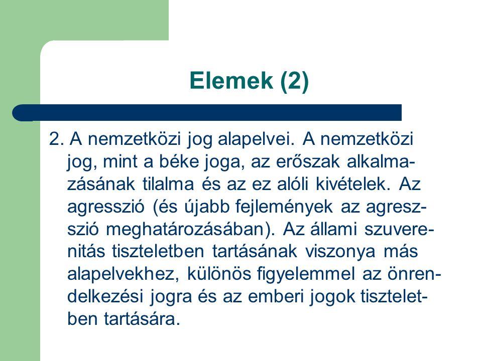 Elemek (3) 3.Az állam: Keletkezése, megszűnése, elismerése, az államutódlás.