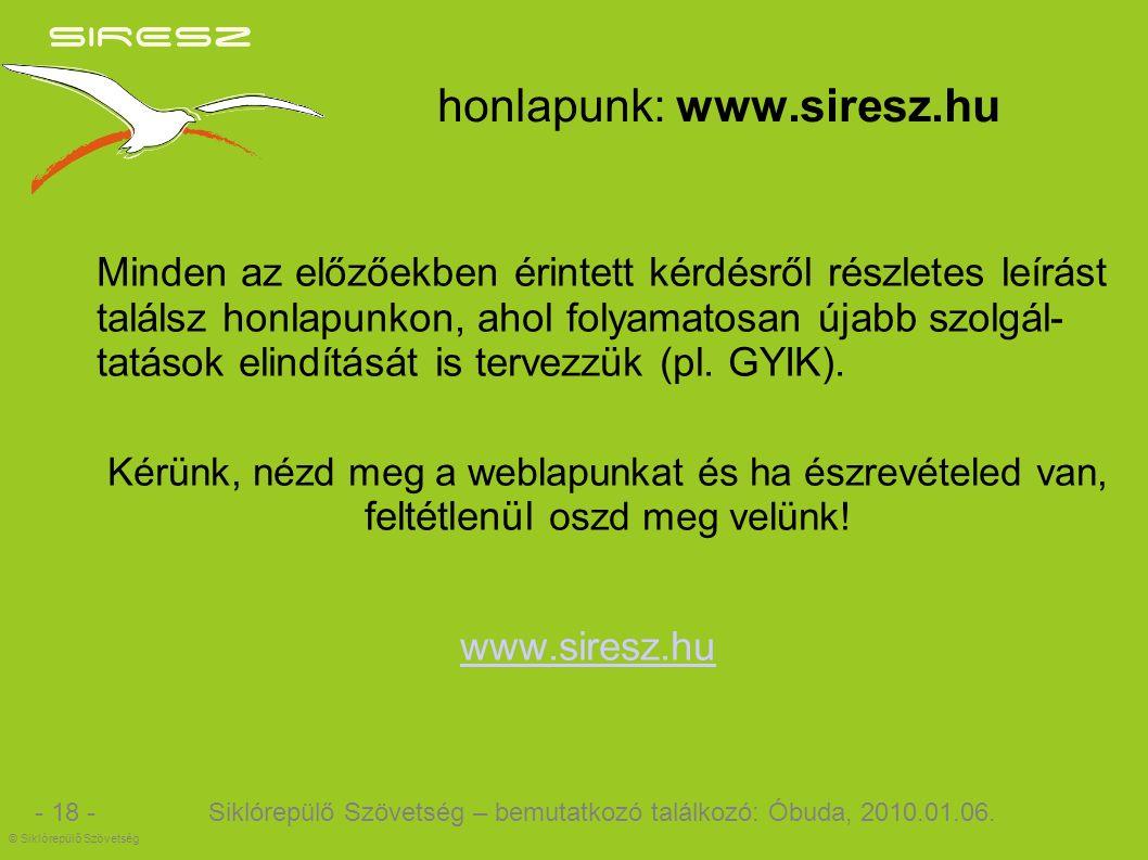 honlapunk: www.siresz.hu Minden az előzőekben érintett kérdésről részletes leírást találsz honlapunkon, ahol folyamatosan újabb szolgál- tatások elindítását is tervezzük (pl.