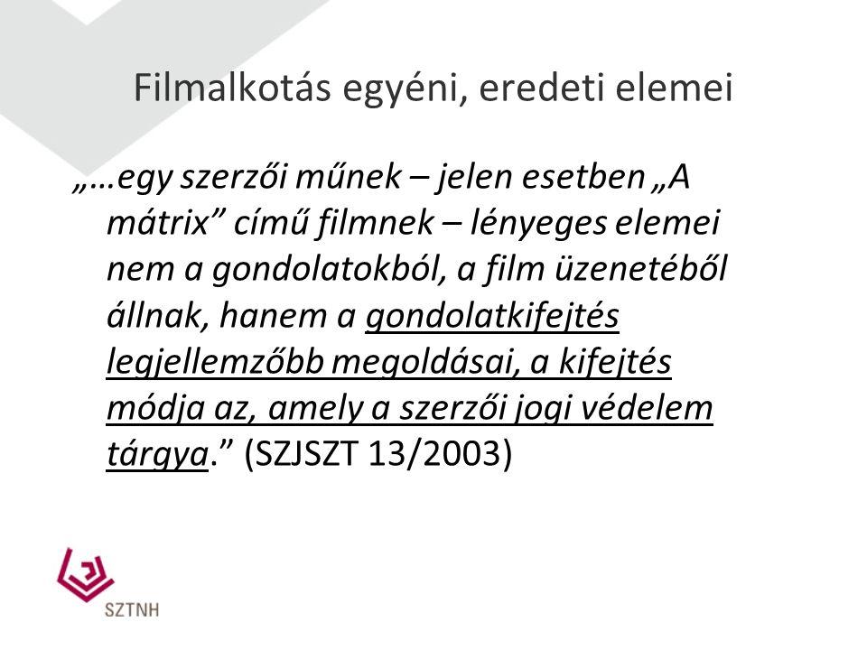 """Filmalkotás egyéni, eredeti elemei """"…egy szerzői műnek – jelen esetben """"A mátrix című filmnek – lényeges elemei nem a gondolatokból, a film üzenetéből állnak, hanem a gondolatkifejtés legjellemzőbb megoldásai, a kifejtés módja az, amely a szerzői jogi védelem tárgya. (SZJSZT 13/2003)"""