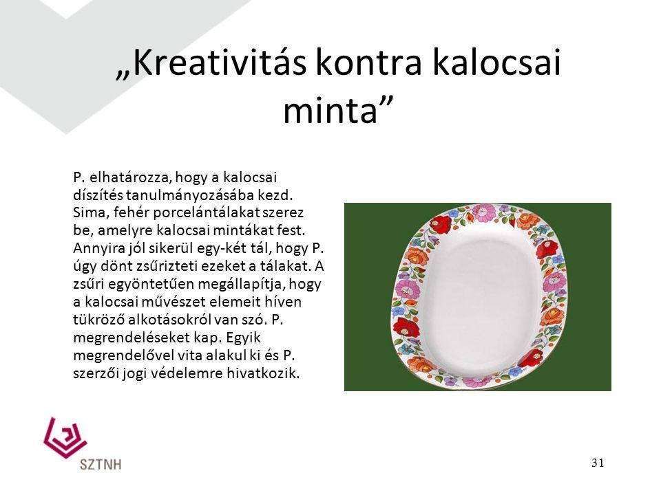 """31 """"Kreativitás kontra kalocsai minta"""" P. elhatározza, hogy a kalocsai díszítés tanulmányozásába kezd. Sima, fehér porcelántálakat szerez be, amelyre"""