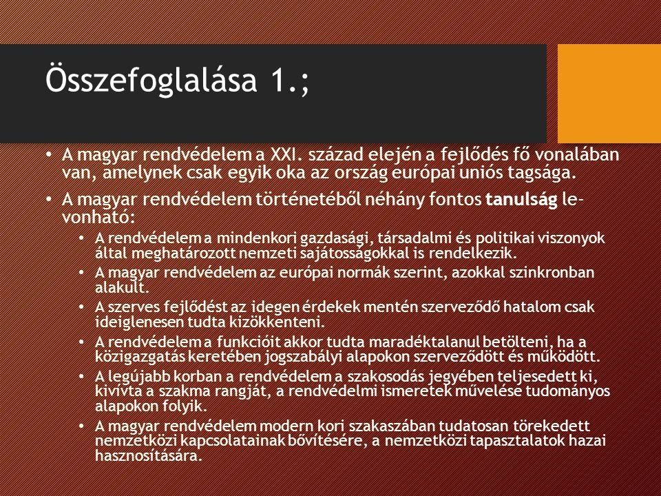 Összefoglalása 1.; A magyar rendvédelem a XXI.