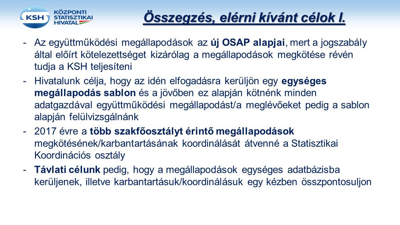 Összegzés, elérni kívánt célok I. -Az együttműködési megállapodások az új OSAP alapjai, mert a jogszabály által előírt kötelezettséget kizárólag a meg
