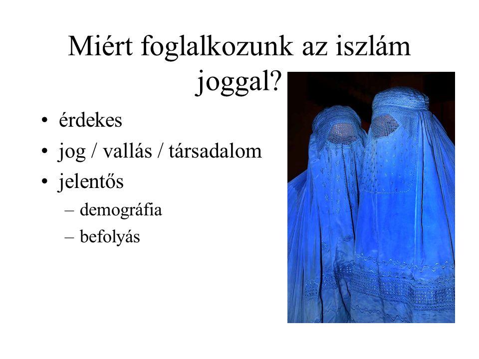 Az iszlám jog alapjai dr. Bóka János Szeged, 2010. december 15.