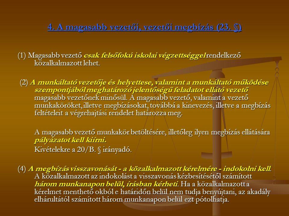 4. A magasabb vezetői, vezetői megbízás (23.