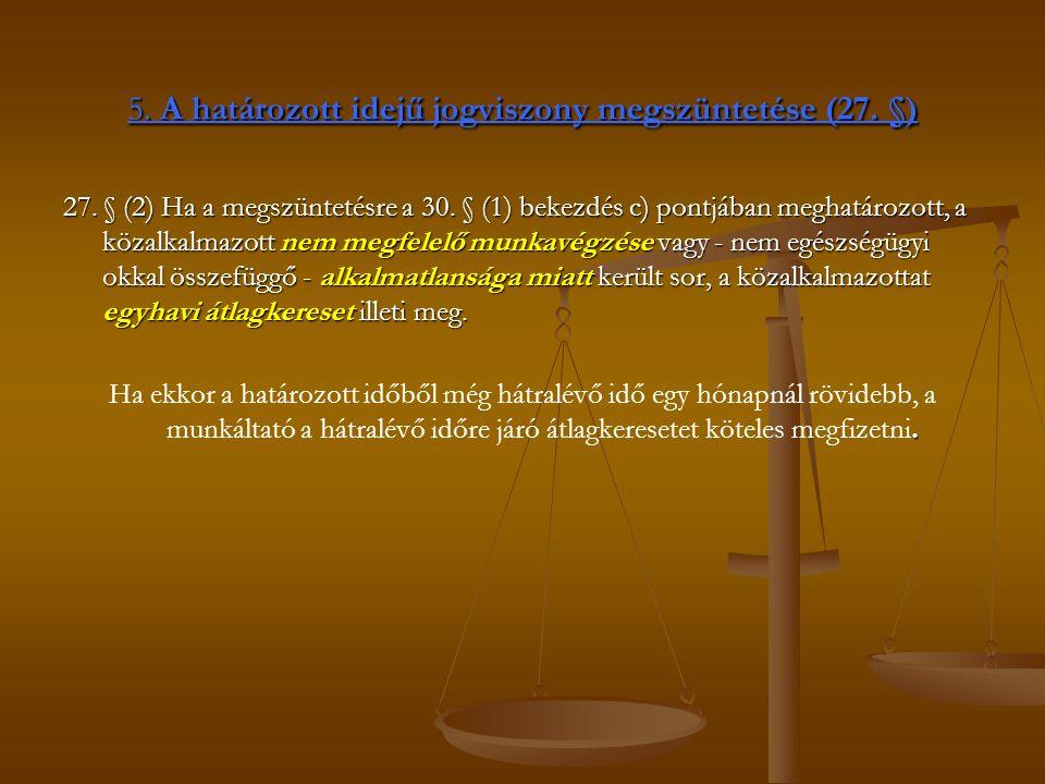 5. A határozott idejű jogviszony megszüntetése (27.