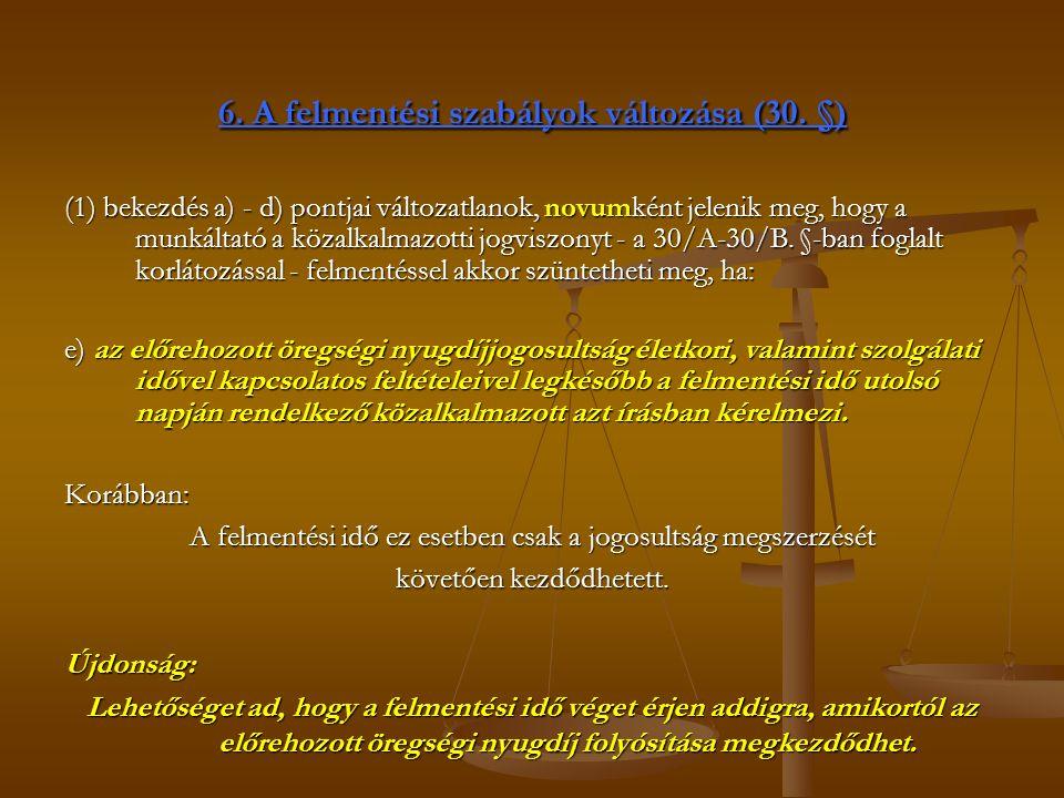 6. A felmentési szabályok változása (30.