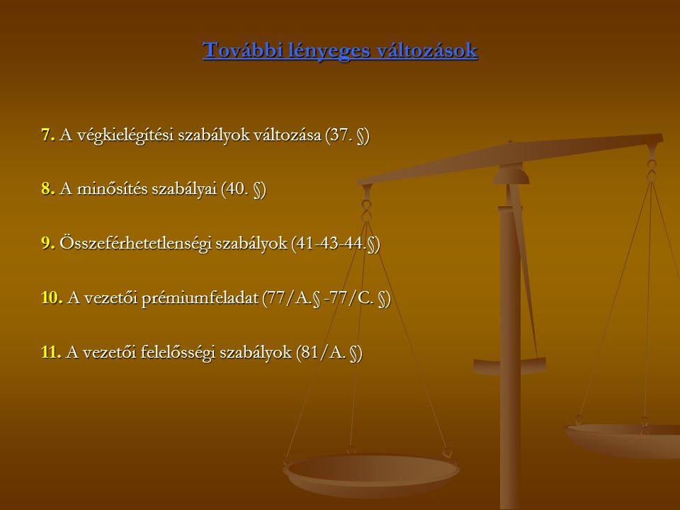További lényeges változások 7. A végkielégítési szabályok változása (37.