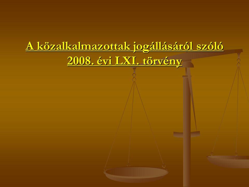 A közalkalmazottak jogállásáról szóló 2008. évi LXI. törvény