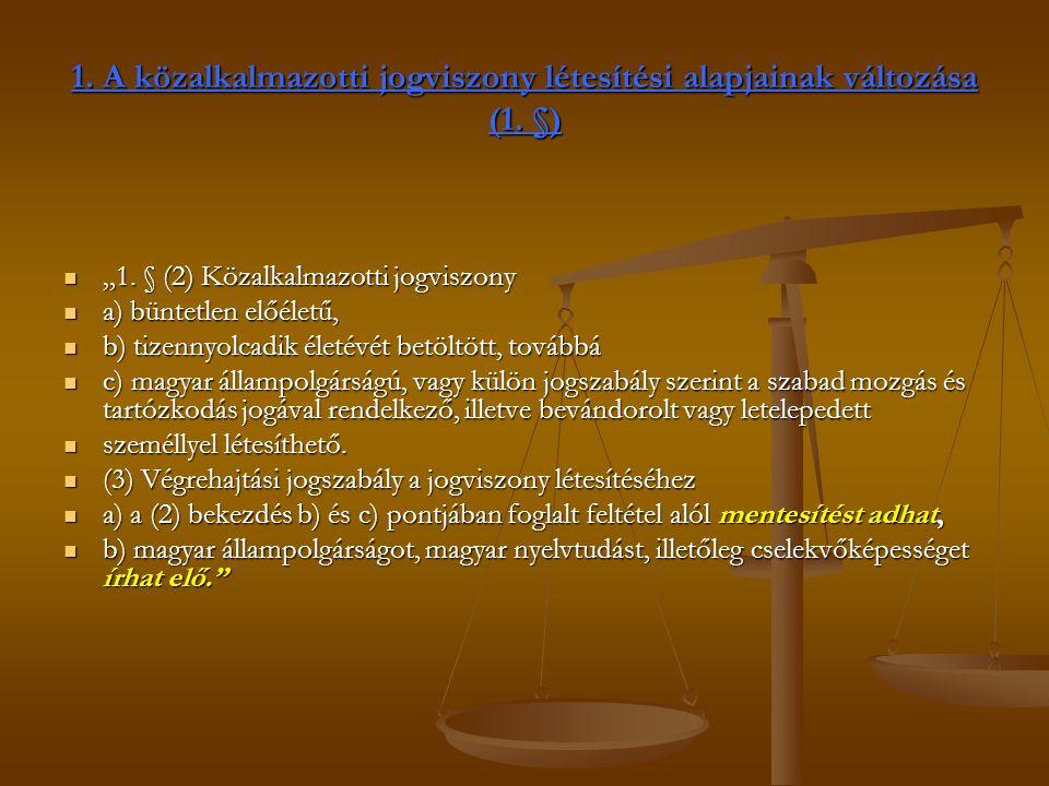 1. A közalkalmazotti jogviszony létesítési alapjainak változása (1.