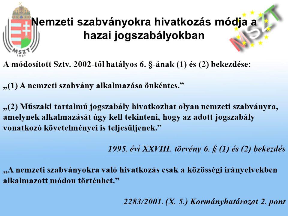Nemzeti szabványokra hivatkozás módja a hazai jogszabályokban A módosított Sztv.