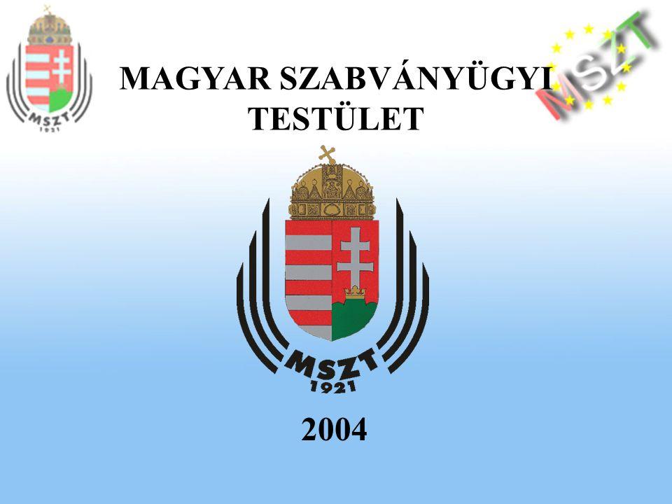 MAGYAR SZABVÁNYÜGYI TESTÜLET 2004