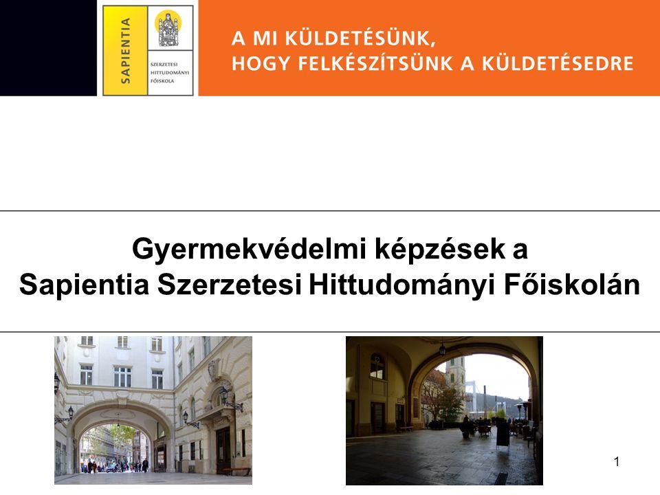 1 Gyermekvédelmi képzések a Sapientia Szerzetesi Hittudományi Főiskolán