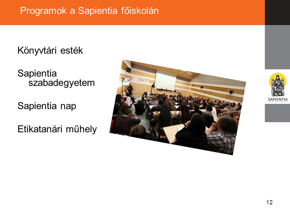 12 Könyvtári esték Sapientia szabadegyetem Sapientia nap Etikatanári műhely Programok a Sapientia főiskolán
