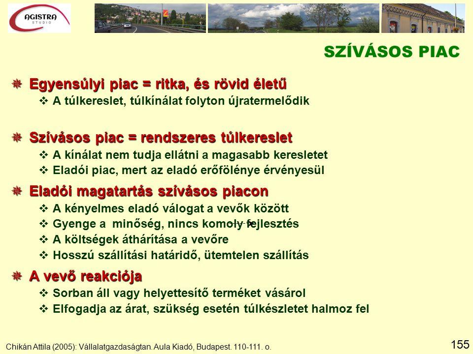 155 Chikán Attila (2005): Vállalatgazdaságtan. Aula Kiadó, Budapest.