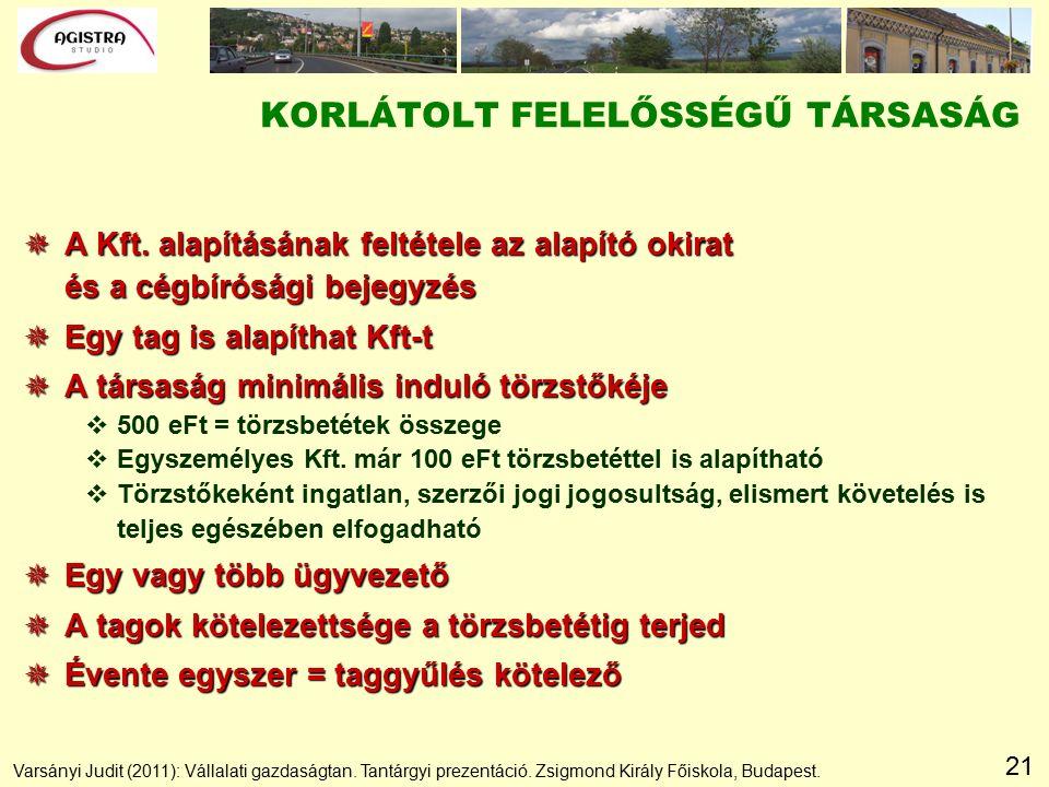 21 KORLÁTOLT FELELŐSSÉGŰ TÁRSASÁG  A Kft.