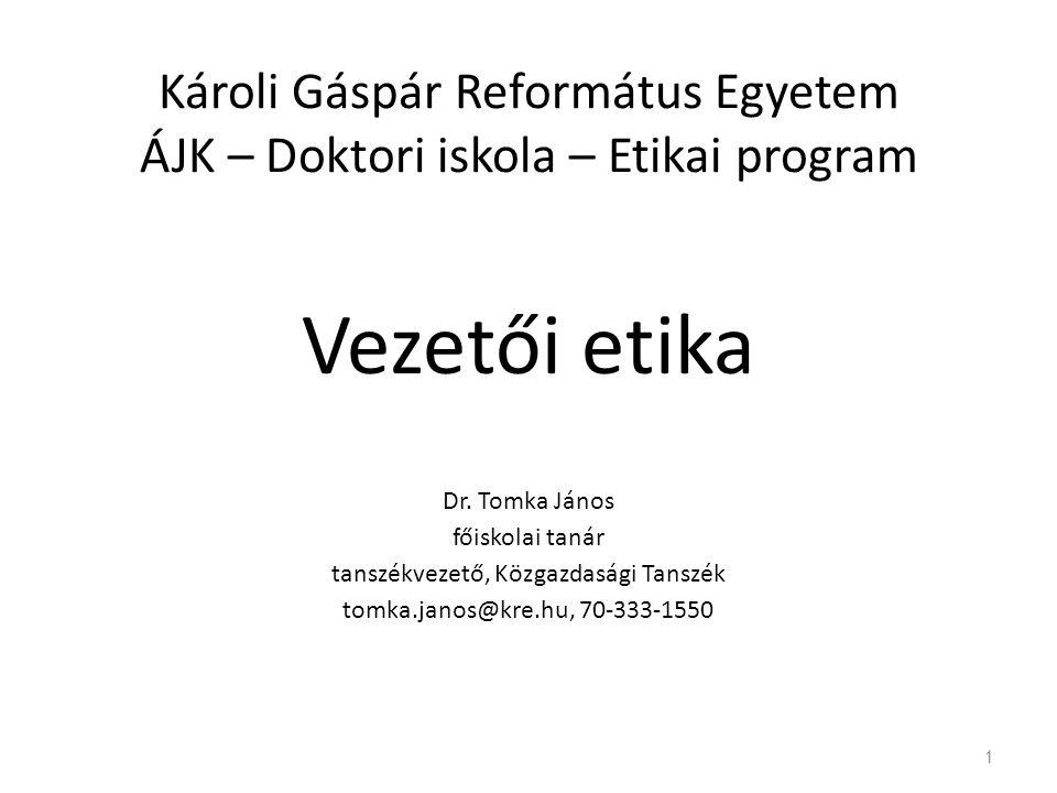 1 Károli Gáspár Református Egyetem ÁJK – Doktori iskola – Etikai program Vezetői etika Dr.
