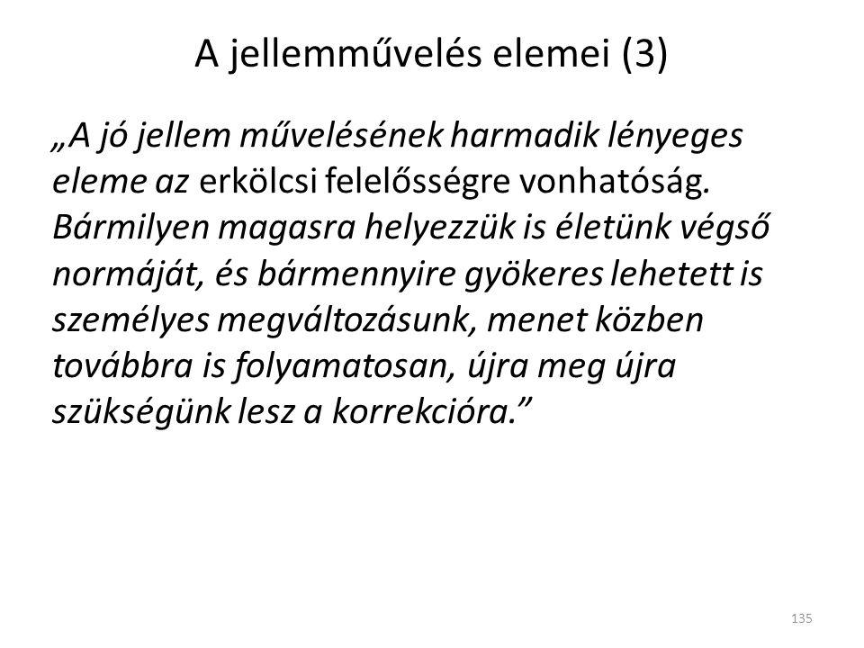 """A jellemművelés elemei (3) """"A jó jellem művelésének harmadik lényeges eleme az erkölcsi felelősségre vonhatóság."""