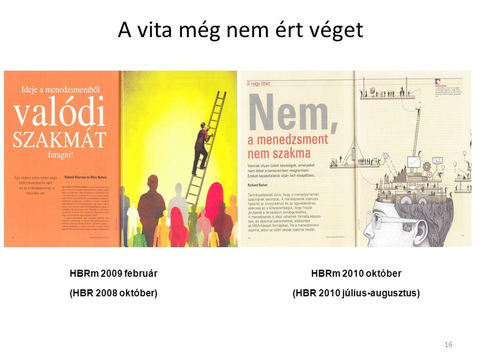 A vita még nem ért véget HBRm 2009 február (HBR 2008 október) HBRm 2010 október (HBR 2010 július-augusztus) 16