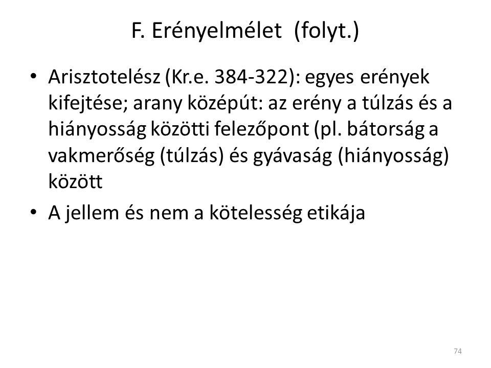 F. Erényelmélet (folyt.) Arisztotelész (Kr.e.