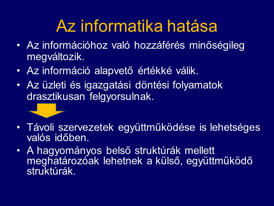 Az információhoz való hozzáférés minőségileg megváltozik.