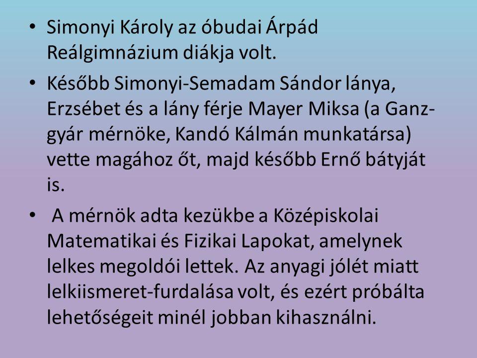 Simonyi Károly az óbudai Árpád Reálgimnázium diákja volt.