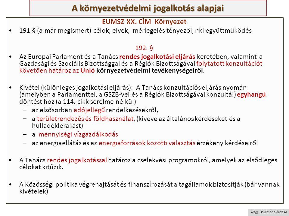Nagy Boldizsár előadása A környezetvédelmi jogalkotás alapjai EUMSZ XX.