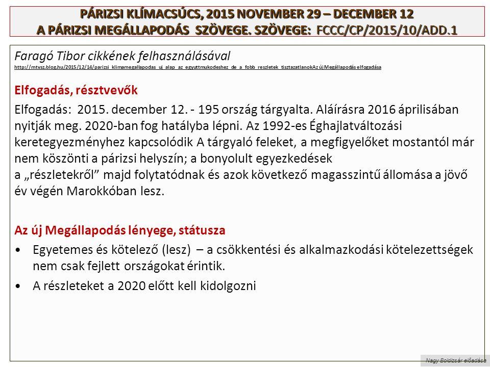 Nagy Boldizsár előadása PÁRIZSI KLÍMACSÚCS, 2015 NOVEMBER 29 – DECEMBER 12 A PÁRIZSI MEGÁLLAPODÁS SZÖVEGE.