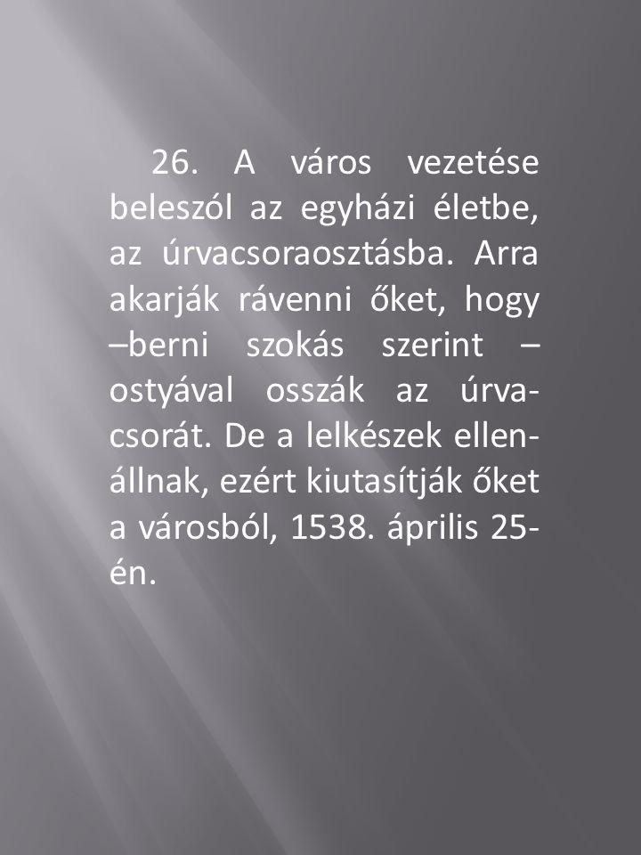 26.A város vezetése beleszól az egyházi életbe, az úrvacsoraosztásba.