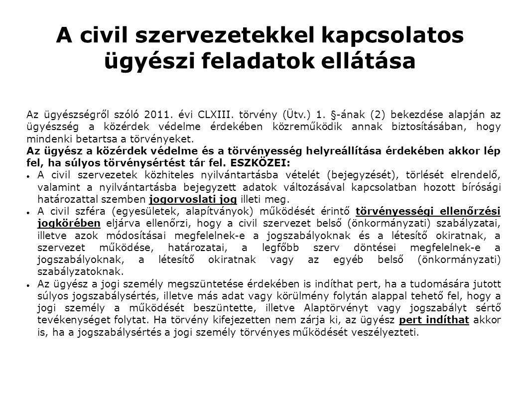 A civil szervezetekkel kapcsolatos ügyészi feladatok ellátása Az ügyészségről szóló 2011.