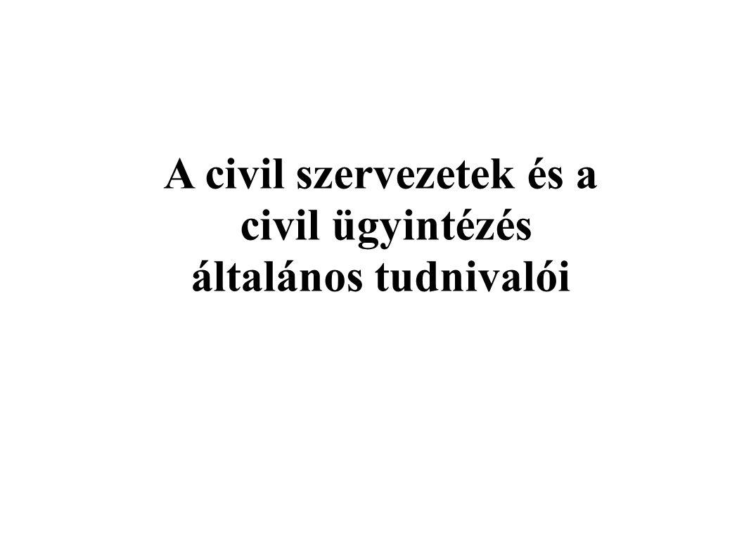 Fogalom, illetékesség Civil szervezet  A civil társaság.