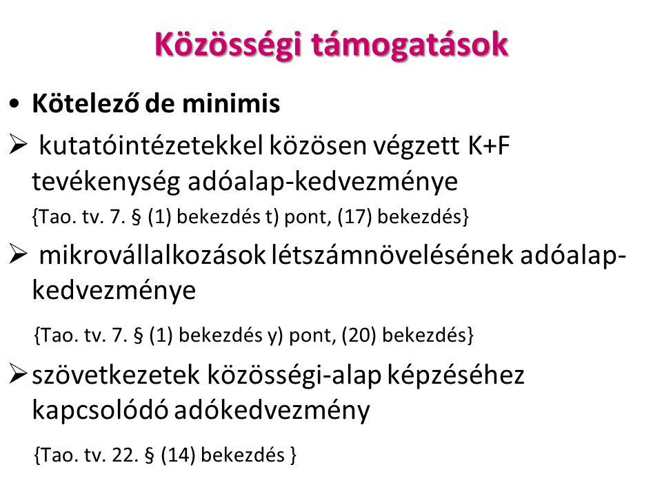 Közösségi támogatások Kötelező de minimis  kutatóintézetekkel közösen végzett K+F tevékenység adóalap-kedvezménye {Tao.